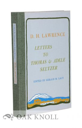 D.H. LAWRENCE, LETTERS TO THOMAS AND ADELE SELTZER. Gerald M. Lacy