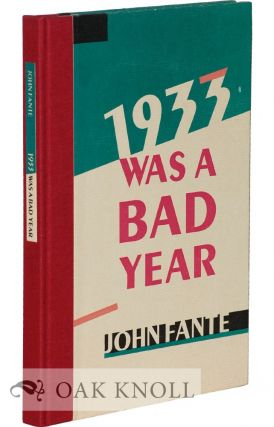 1933 WAS A BAD YEAR. John Fante