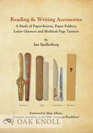 READING & WRITING ACCESSORIES: A STUDY OF PAPER-KNIVES, PAPER FOLDERS, LETTER OPENERS AND MYTHICAL PAGE TURNERS.