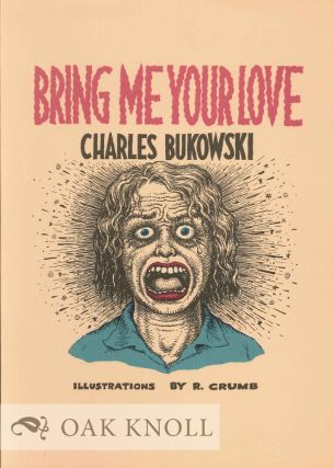BRING ME YOUR LOVE. Charles Bukowski