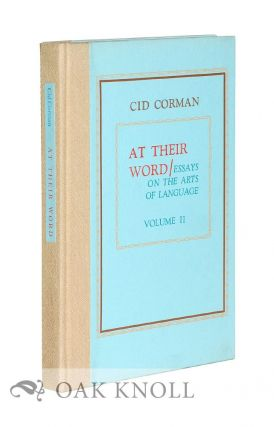 AT THEIR WORD: ESSAYS ON THE ARTS OF LANGUAGE.VOL. II. Cid Corman