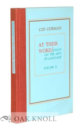 AT THEIR WORD: ESSAYS ON THE ARTS OF LANGUAGE. Cid Corman