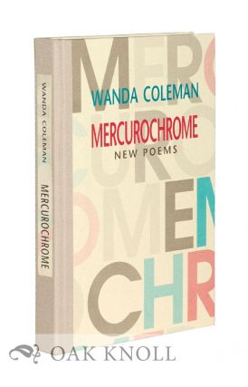 MERCUROCHROME: NEW POEMS. Wanda Coleman