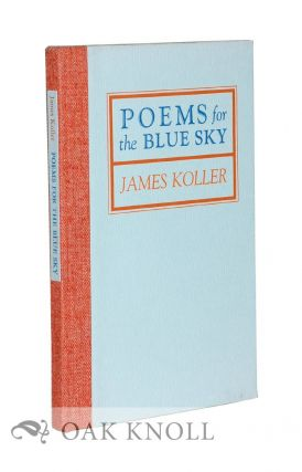 POEMS FOR THE BLUE SKY. James Koller