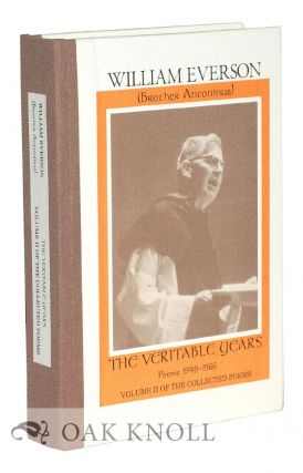 THE VERITABLE YEARS: POEMS 1949-1956. William Everson, Brother Antoninus