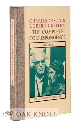 CHARLES OLSON & ROBERT CREELEY: THE COMPLETE CORRESPONDENCE VOLUME 3. George F. Butterick