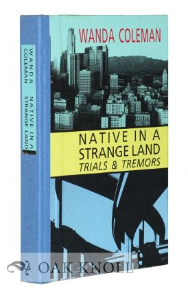 NATIVE IN A STRANGE LAND: TRIALS AND TREMORS. Wanda Coleman