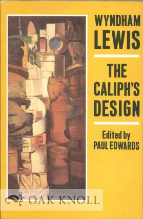 THE CALIPH'S DESIGN: ARCHITECTS! WHERE IS YOUR VORTEX? Wyndham Lewis
