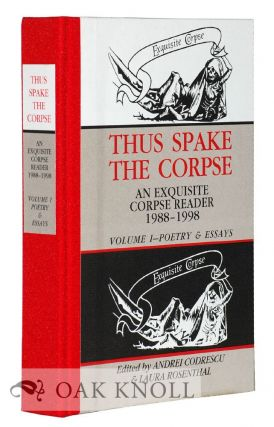 THUS SPAKE THE CORPSE: AN EXQUISITE CORPSE READER 1988-1998 VOLUME 1-POETRY & ESSAYS