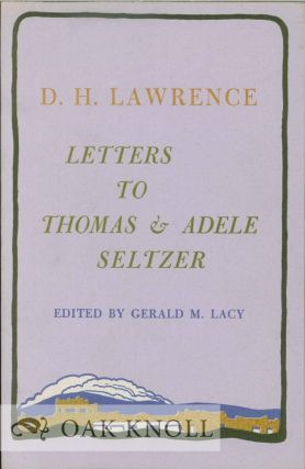 LETTERS TO THOMAS AND ADELE SELTZER. D. H. Lawrence