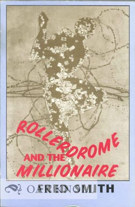 ROLLERDROME AND THE MILLIOINAIRE POEMS. Fred Smith
