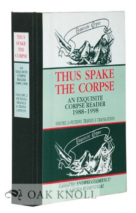 THUS SPAKE THE CORPSE: AN EXQUISITE CORPSE READER 1988-1998 VOLUME 2-FICTIONS, TRAVELS &...