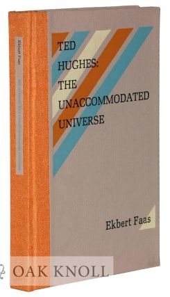TED HUGHES: THE UNACCOMMODATED UNIVERSE. Ekbert Faas