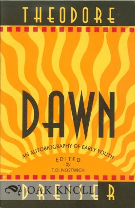 DAWN: AN AUTOBIOGRAPHY OF EARLY YOUTH. Theodore Dreiser