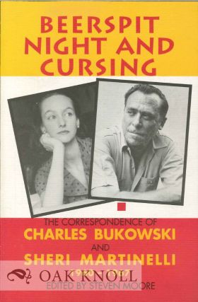 BEERSPIT NIGHT AND CURSING: THE CORRESPONDENCE OF CHARLES BUKOWSKI AND SHERI MARTINELLI 1960-1967