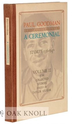 A CEREMONIAL: STORIES 1936-1940. Paul Goodman