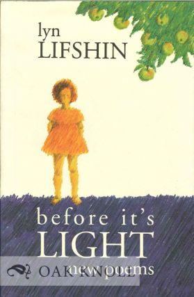 BEFORE IT'S LIGHT: NEW POEMS. Lyn Lifshin
