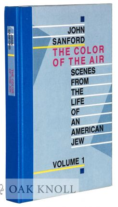 THE COLOR OF THE AIR: SCENES FROM THE LIFE OF AN AMERICAN JEW. John Sanford