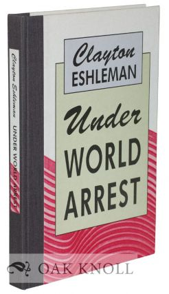UNDER WORLD ARREST. Clayton Eshleman