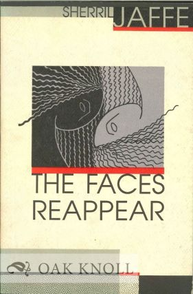 THE FACES REAPPEAR. Sherril Jaffe
