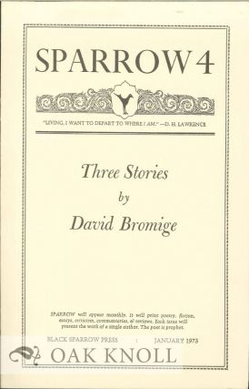 THREE STORIES. SPARROW 4. David Bromige