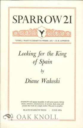 LOOKING FOR THE KING OF SPAIN. SPARROW 21. Diane Wakoski