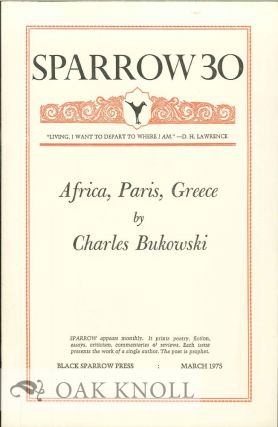 AFRICA, PARIS, GREECE. SPARROW 30. Charles Bukowski