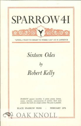 SIXTEEN ODES. SPARROW 41. Robert Kelly