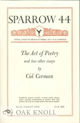 THE ACT OF POETRY AND TWO OTHER ESSAYS. SPARROW 44. Cid Corman