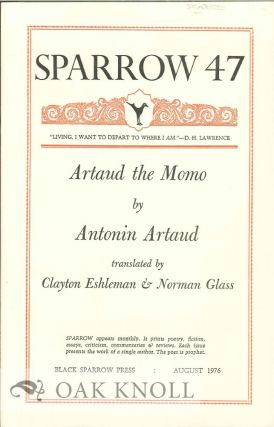ARTAUD THE MOMO BY ANTONIN ARTAUD. SPARROW 47. Clayton Eshleman, Norman Glass