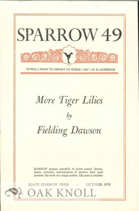 MORE TIGER LILIES. SPARROW 49. Fielding Dawson