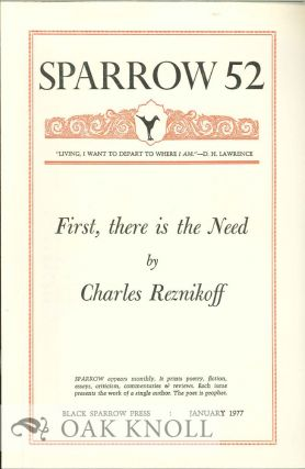 FIRST, THERE IS THE NEED. SPARROW 52. Charles Reznikoff.
