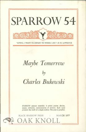 MAYBE TOMORROW. SPARROW 54. Charles Bukowski