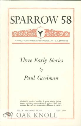 THREE EARLY STORIES. SPARROW 58. Paul Goodman