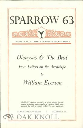 DIONYSUS & THE BEAT: FOUR LETTERS ON THE ARCHETYPE. SPARROW 63. William Everson