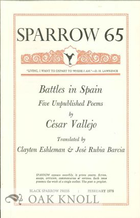 BATTLES IN SPAIN: FIVE UNPUBLISHED POEMS BY CESAR VALLEJO. SPARROW 65. Clayton Eshleman,...