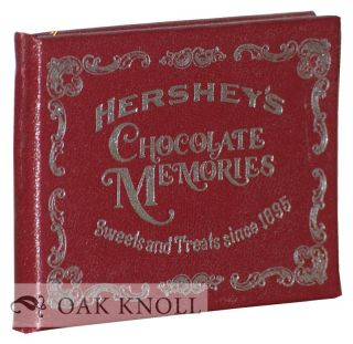 HERSHEY'S CHOCOLATE MEMORIES: SWEETS AND TREATS SINCE 1895