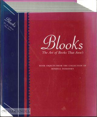 BLOOKS: THE ART OF BOOKS THAT AREN'T. Mindell Dubansky