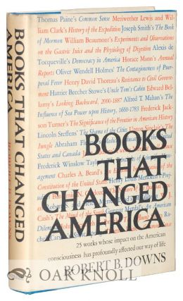 BOOKS THAT CHANGED AMERICA. Robert B. Downs