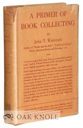 A PRIMER OF BOOK COLLECTING. John T. Winterich
