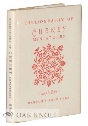 BIBLIOGRAPHY OF CHENEY MINIATURES. Carey Bliss.