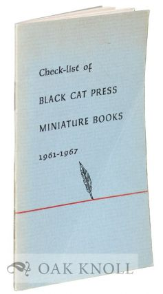 CHECK-LIST OF BLACK CAT PRESS MINIATURE BOOKS 1961-1967.