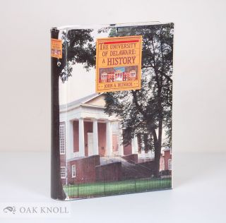 THE UNIVERSITY OF DELAWARE: A HISTORY. John A. Munroe