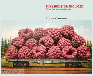 DREAMING ON THE EDGE: POETS AND BOOK ARTISTS IN CALIFORNIA