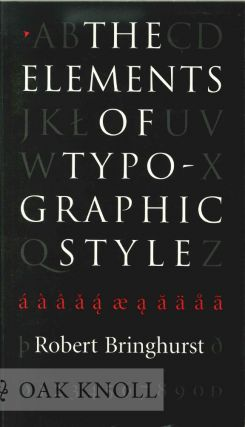 THE ELEMENTS OF TYPOGRAPHIC STYLE. Robert Bringhurst.