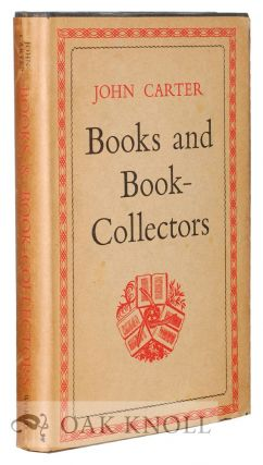 BOOKS AND BOOK-COLLECTORS. John Carter.