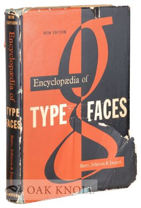 ENCYCLOPAEDIA OF TYPE FACES. W. Turner Berry, W. P. Jaspert, A. F. Johnson.