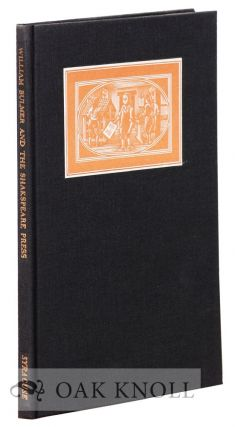 WILLIAM BULMER AND THE SHAKESPEARE PRESS A BIOGRAPHY OF WILLIAM BULMER FROM A DICTIONARY OF...