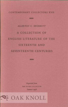 A COLLECTION OF ENGLISH LITERATURE OF THE SIXTEENTH AND SEVENTEENTH CENTURIES.