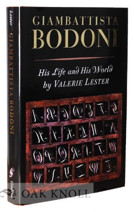 GIAMBATTISTA BODONI: HIS LIFE AND HIS WORLD. Valerie Lester